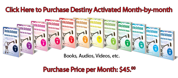 Click here to purchase Destiny Activated month-by-month.