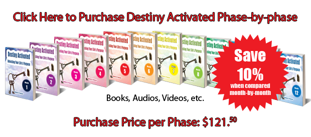 Click here to purchase Destiny Activated phase-by-phase.